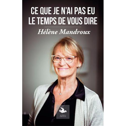 En 2016, je propose à Hélène Mandroux, ancienne maire de Montpellier, évincée en 2014, de rédiger un livre de souvenirs et d'analyse.
